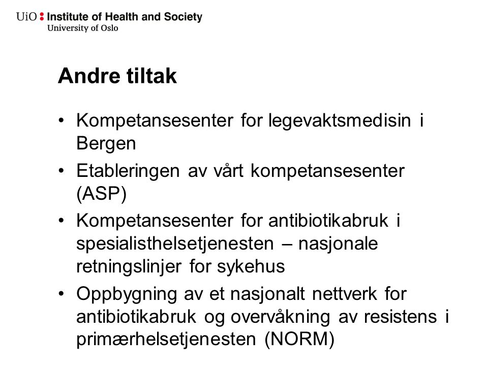 Disposisjon Bakgrunnen for de nye retningslinjene for antibiotikabruk i primærhelsetjenesten.