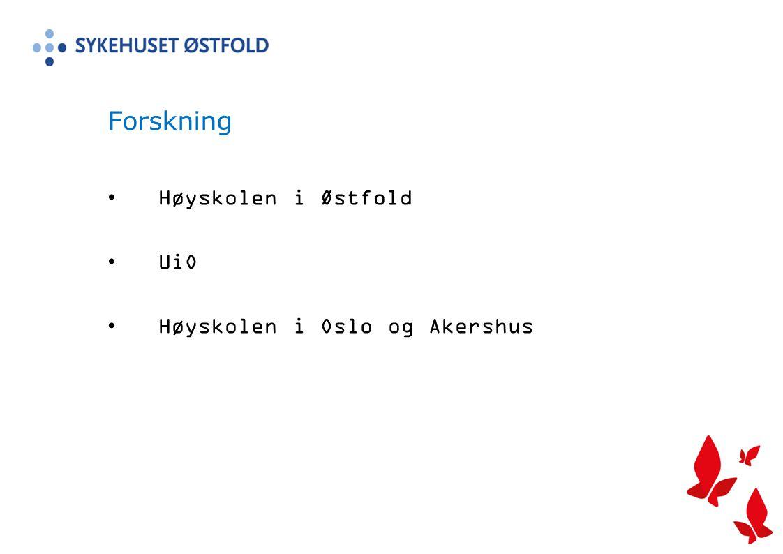 Forskning Høyskolen i Østfold UiO Høyskolen i Oslo og Akershus