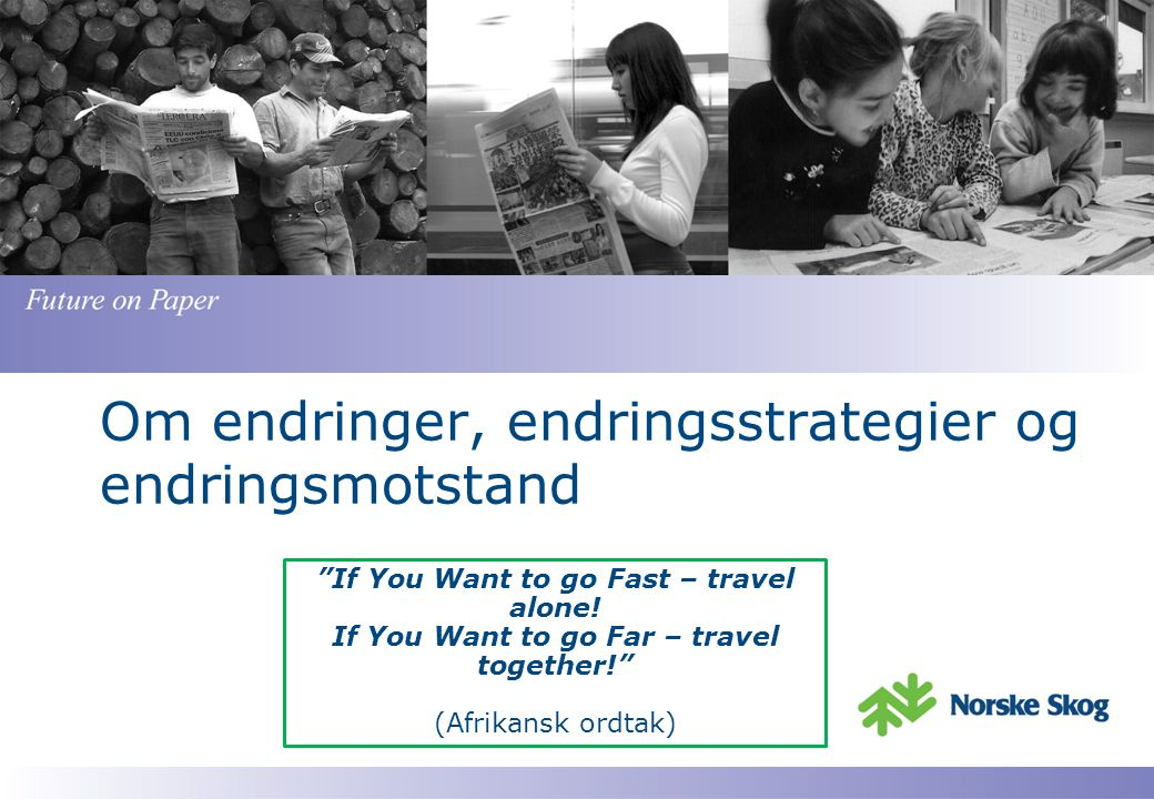 Om endringer, endringsstrategier og endringsmotstand