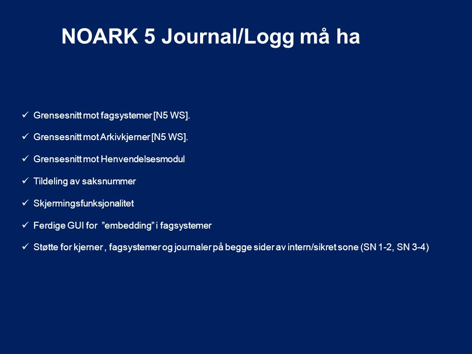 NOARK 5 Journal/Logg må ha