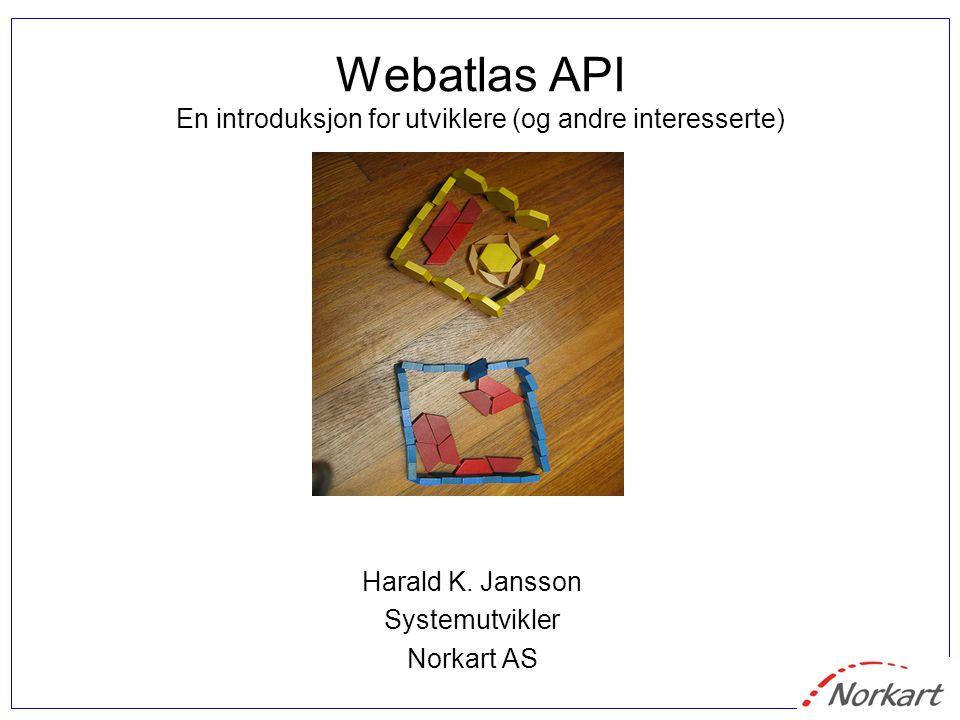 Webatlas API En introduksjon for utviklere (og andre interesserte)