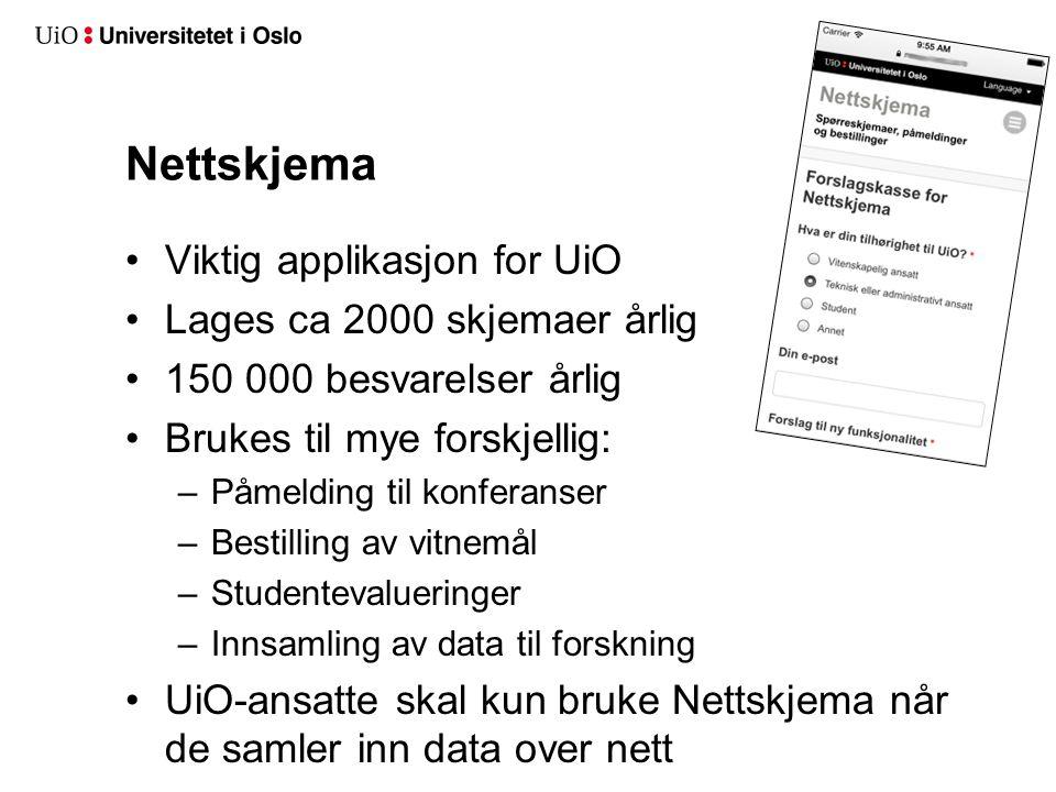 Nettskjema Viktig applikasjon for UiO Lages ca 2000 skjemaer årlig