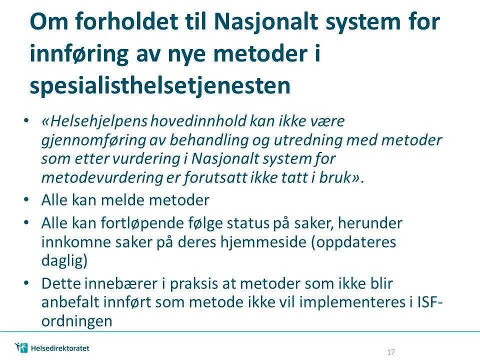 Om forholdet til Nasjonalt system for innføring av nye metoder i spesialisthelsetjenesten