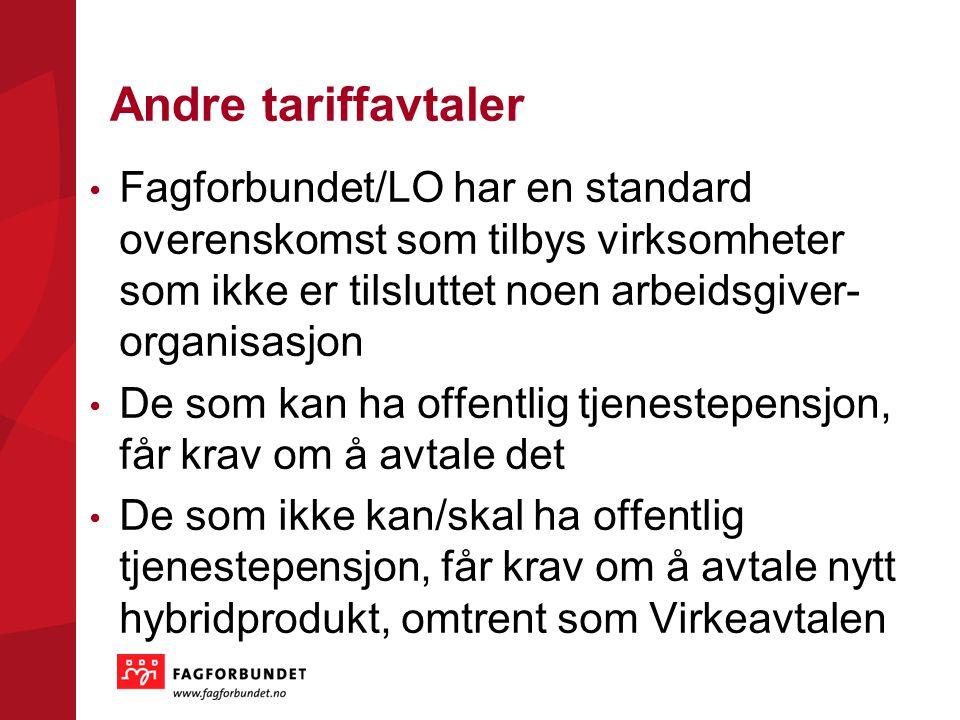 Andre tariffavtaler Fagforbundet/LO har en standard overenskomst som tilbys virksomheter som ikke er tilsluttet noen arbeidsgiver- organisasjon.