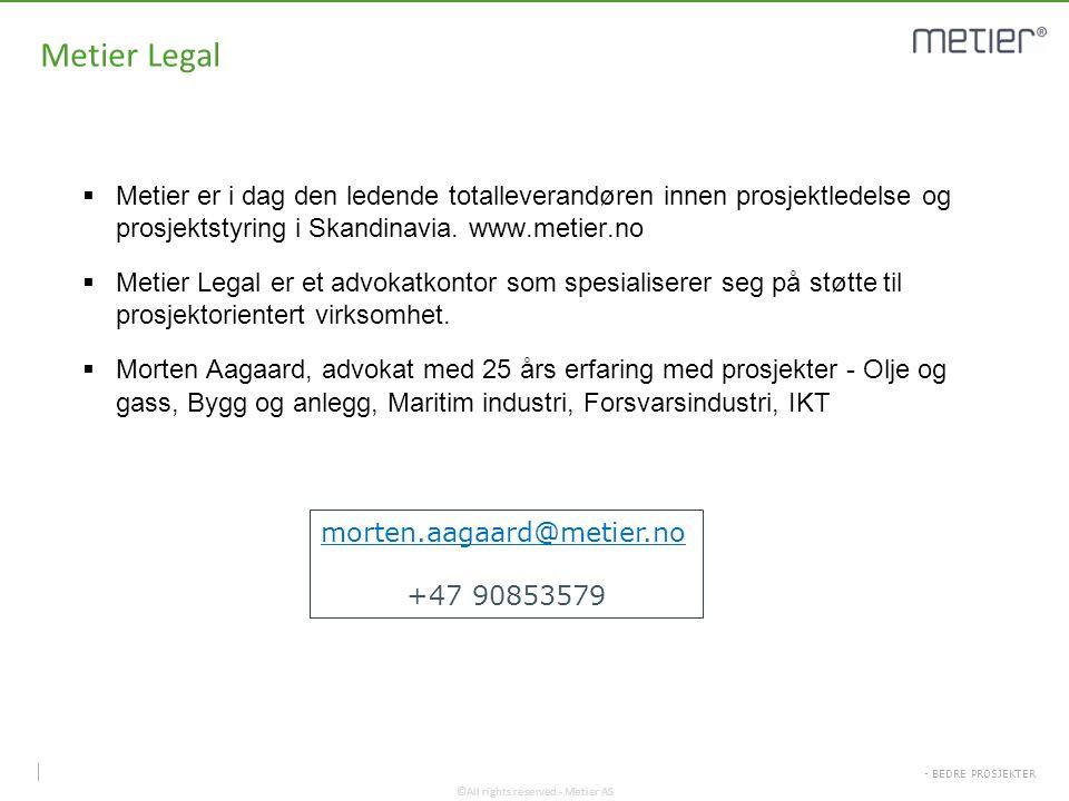 Metier Legal Metier er i dag den ledende totalleverandøren innen prosjektledelse og prosjektstyring i Skandinavia. www.metier.no.