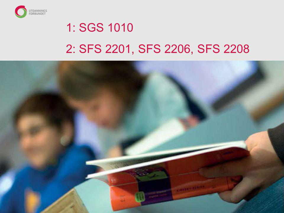 1: SGS 1010 2: SFS 2201, SFS 2206, SFS 2208 Forbundsvise avtaler