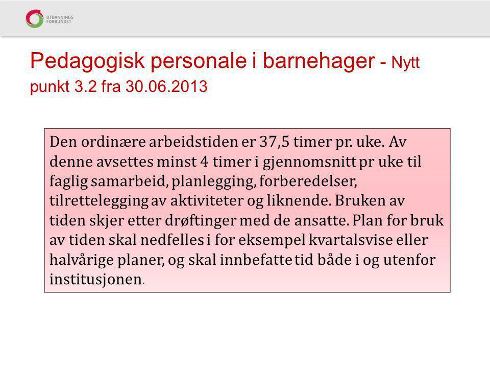 Pedagogisk personale i barnehager - Nytt punkt 3.2 fra 30.06.2013