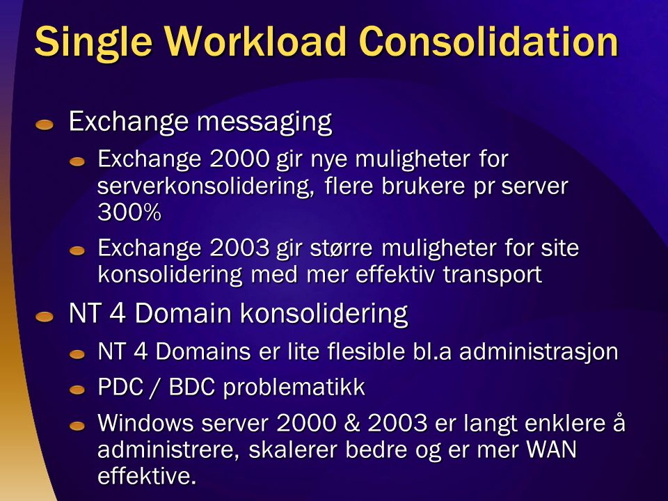 Single Workload Consolidation