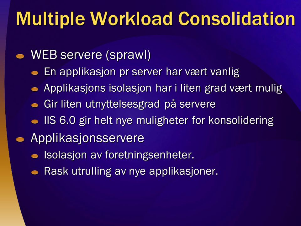 Multiple Workload Consolidation