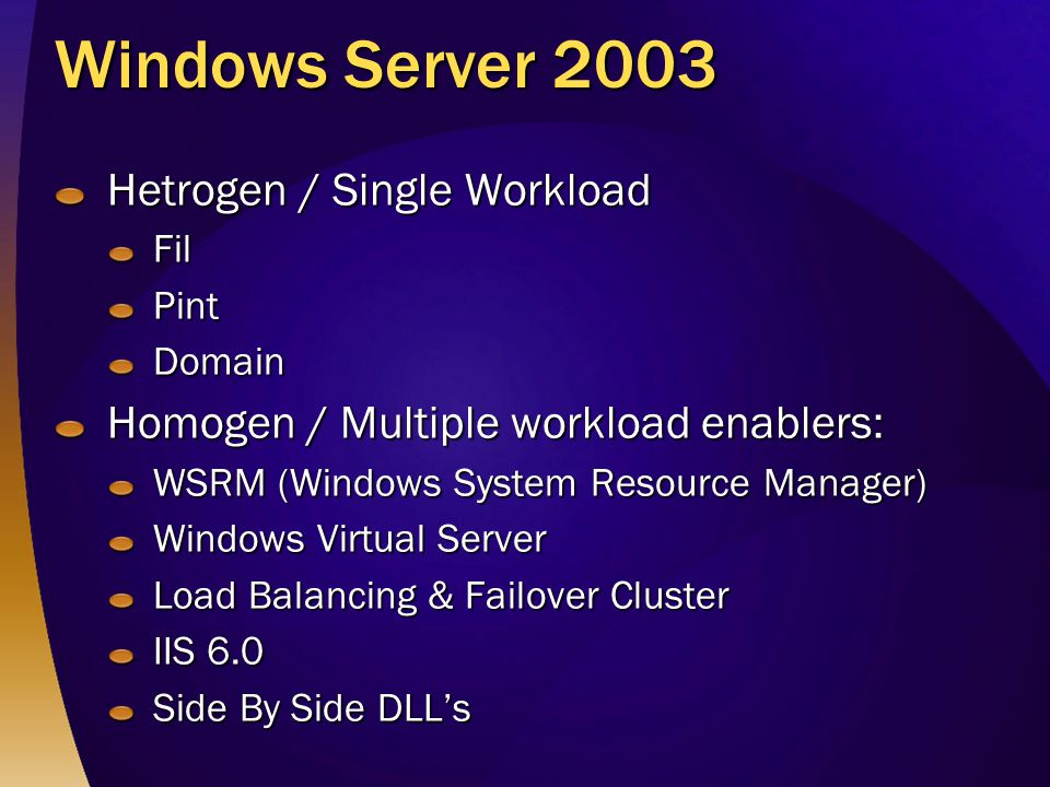 Windows Server 2003 Hetrogen / Single Workload