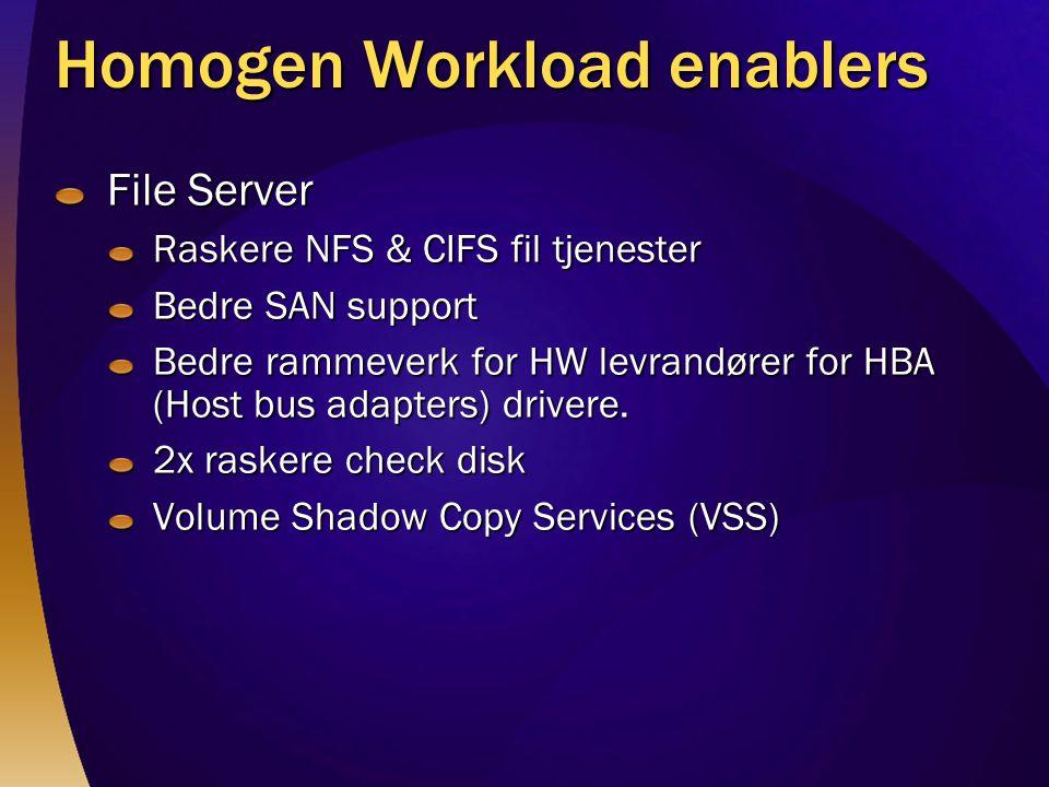 Homogen Workload enablers
