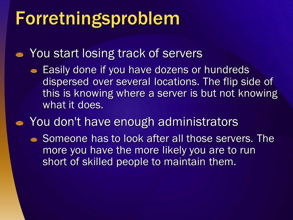 Forretningsproblem You start losing track of servers