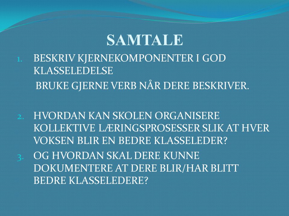 SAMTALE BESKRIV KJERNEKOMPONENTER I GOD KLASSELEDELSE
