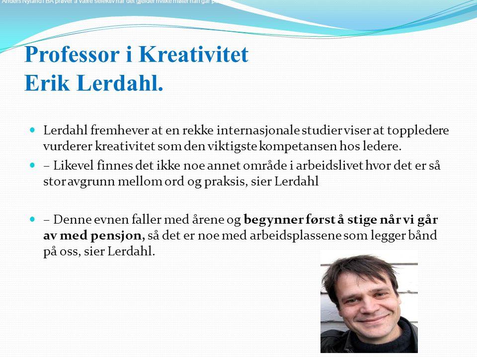 Professor i Kreativitet Erik Lerdahl.