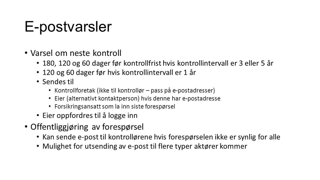 E-postvarsler Varsel om neste kontroll Offentliggjøring av forespørsel