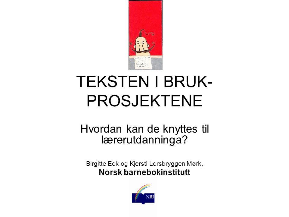 TEKSTEN I BRUK-PROSJEKTENE