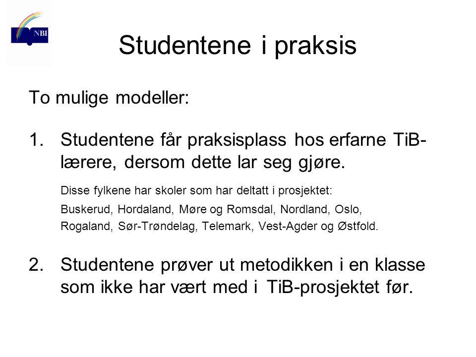 Studentene i praksis To mulige modeller: