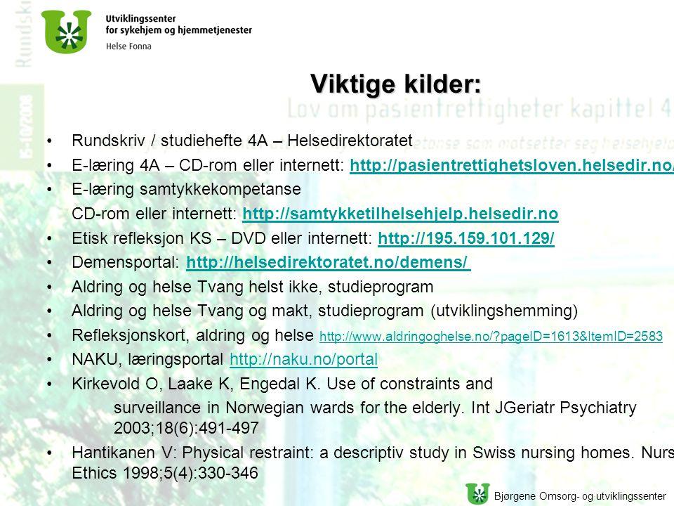 Viktige kilder: Rundskriv / studiehefte 4A – Helsedirektoratet