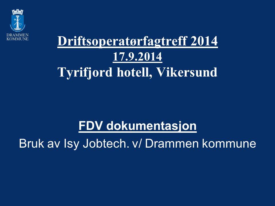 Driftsoperatørfagtreff 2014 17.9.2014 Tyrifjord hotell, Vikersund