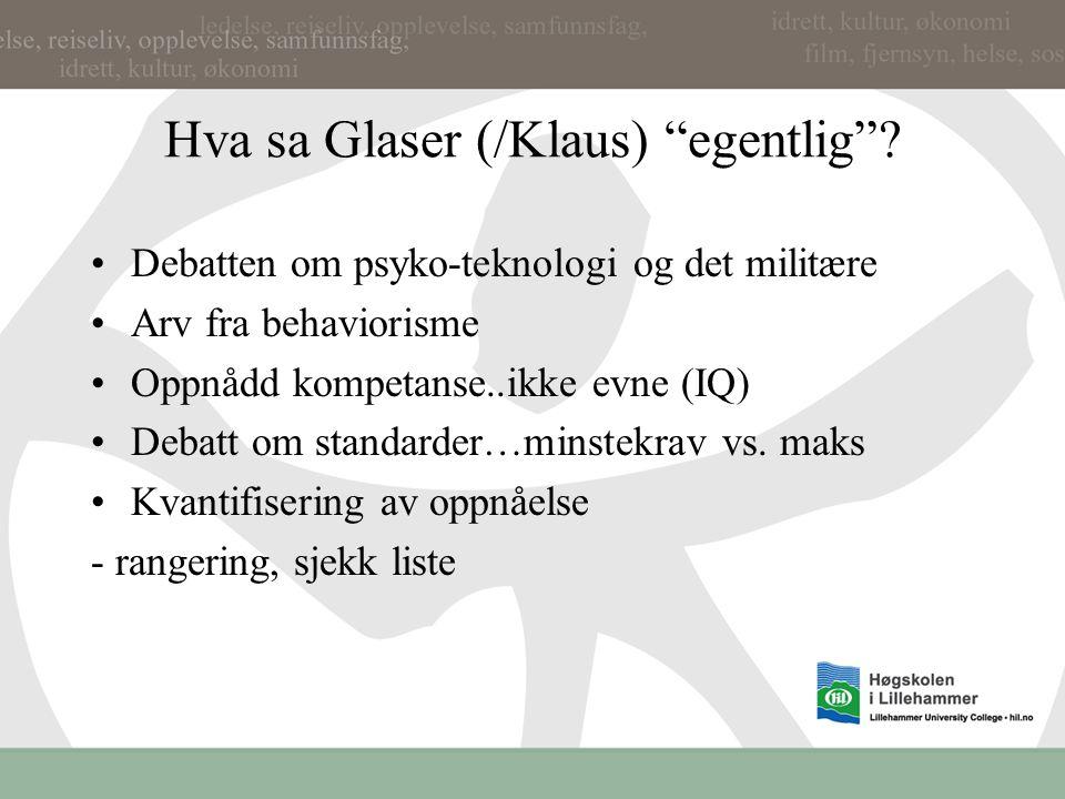 Hva sa Glaser (/Klaus) egentlig
