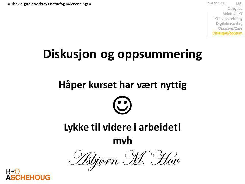  Asbjørn M. Hov Diskusjon og oppsummering