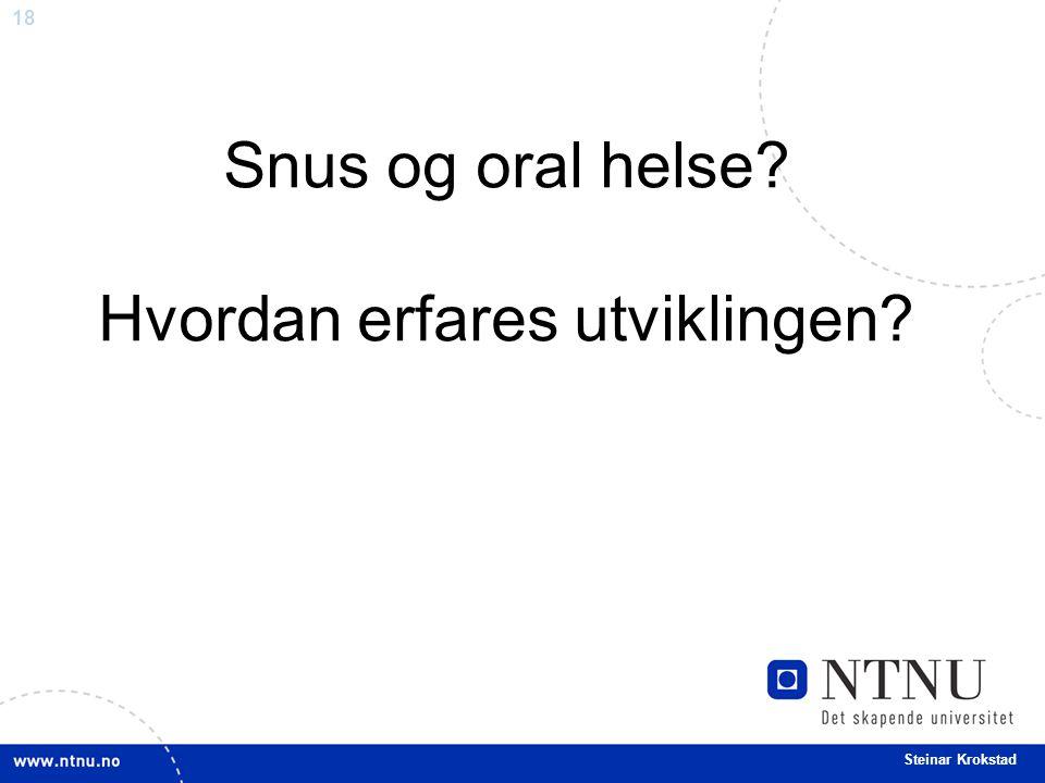Snus og oral helse Hvordan erfares utviklingen