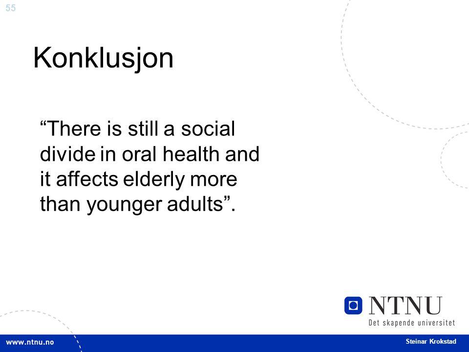 Konklusjon There is still a social