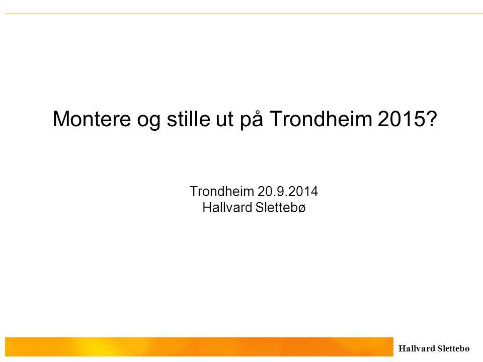 Montere og stille ut på Trondheim 2015. Trondheim 20. 9