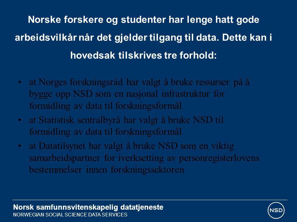 Norske forskere og studenter har lenge hatt gode arbeidsvilkår når det gjelder tilgang til data. Dette kan i hovedsak tilskrives tre forhold: