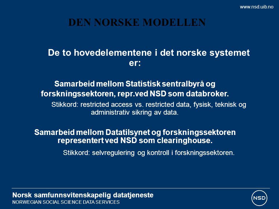 De to hovedelementene i det norske systemet er: