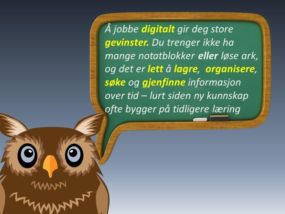 Å jobbe digitalt gir deg store gevinster