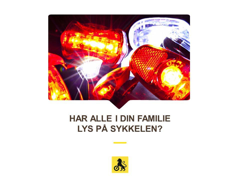 HAR ALLE I DIN FAMILIE LYS PÅ SYKKELEN