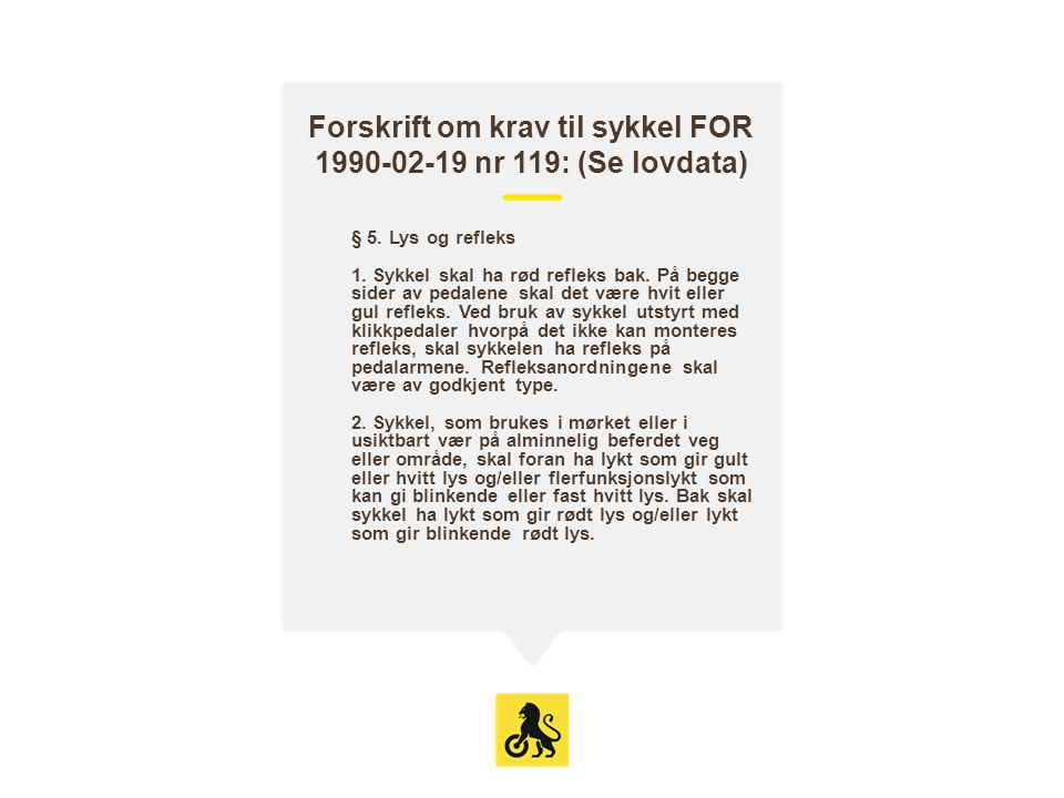 Forskrift om krav til sykkel FOR 1990-02-19 nr 119: (Se lovdata)