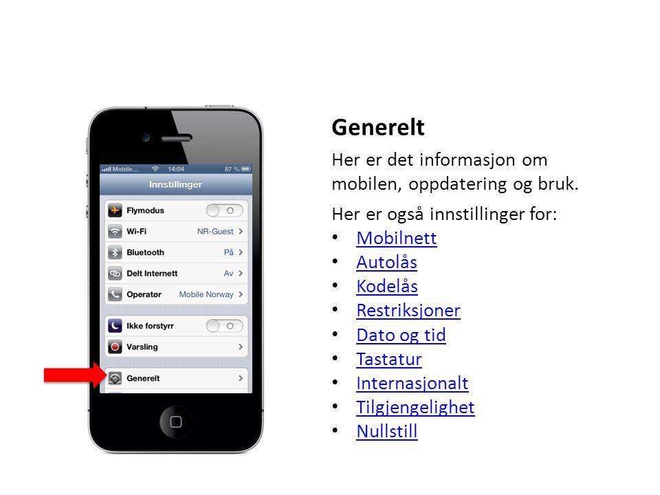 Generelt Her er det informasjon om mobilen, oppdatering og bruk.