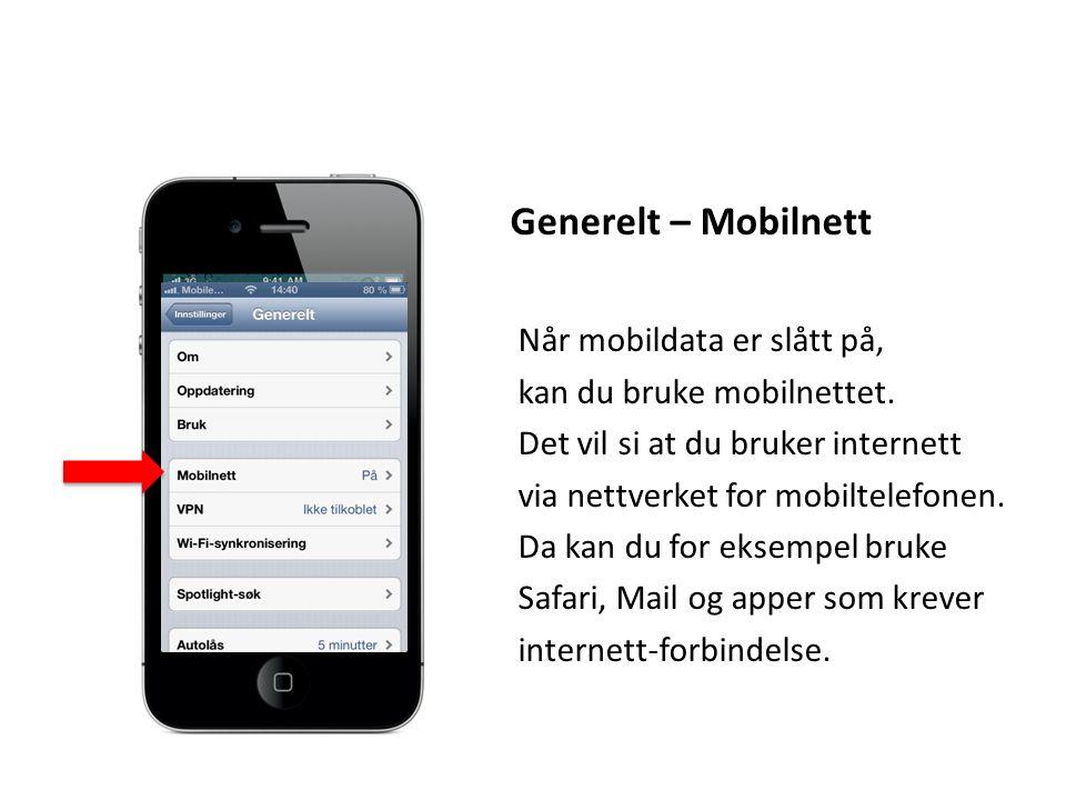 Generelt – Mobilnett Når mobildata er slått på,