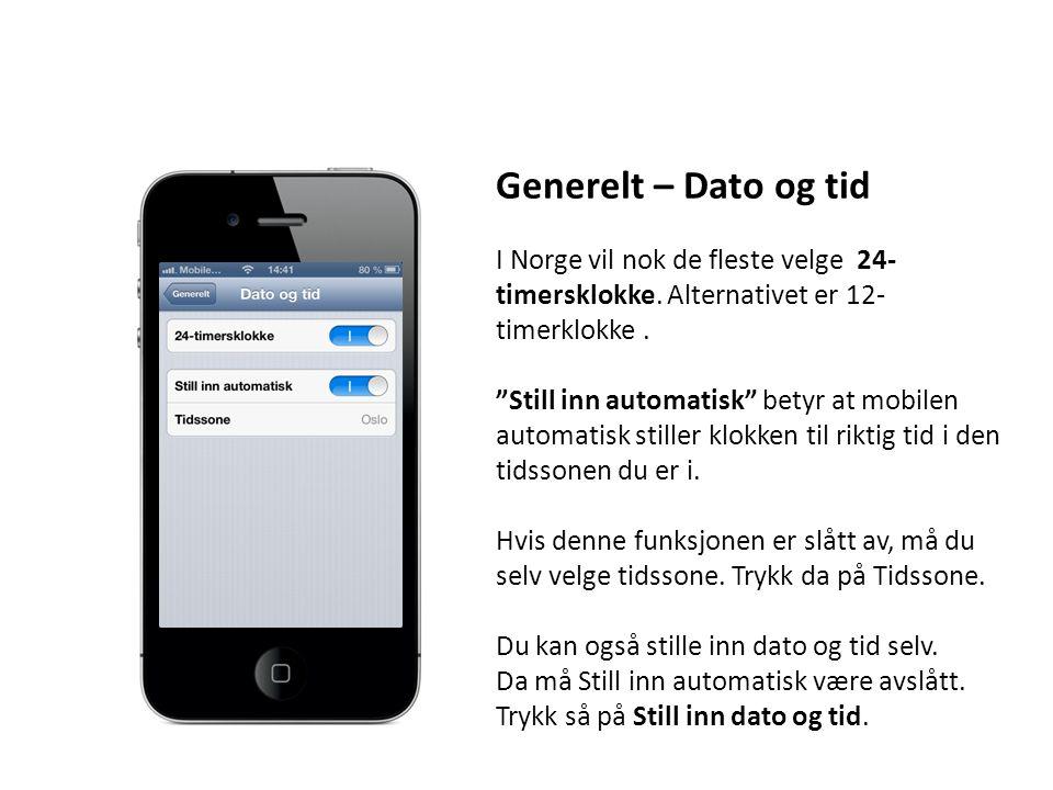 Generelt – Dato og tid I Norge vil nok de fleste velge 24-timersklokke. Alternativet er 12-timerklokke .