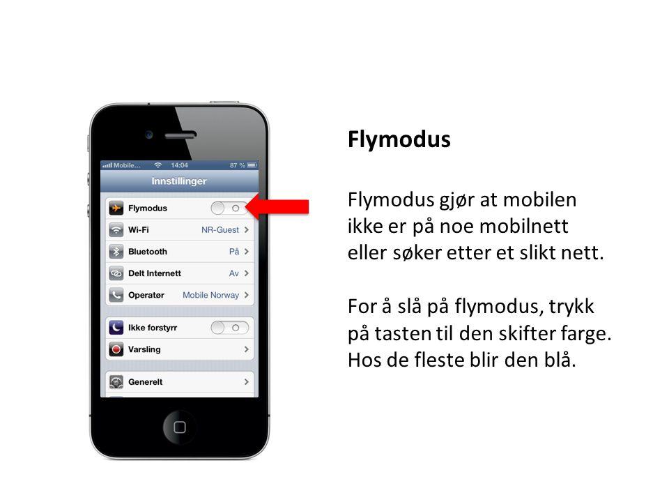 Flymodus Flymodus gjør at mobilen ikke er på noe mobilnett
