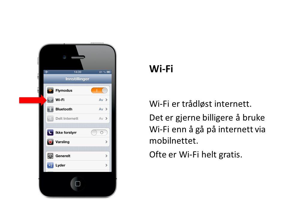Wi-Fi Wi-Fi er trådløst internett.
