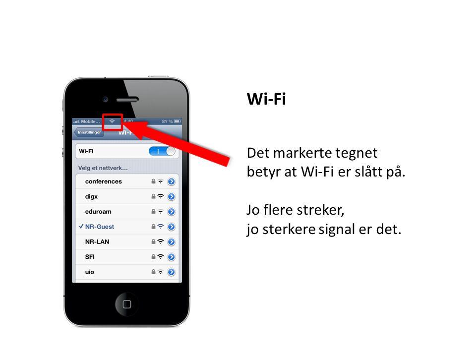 Wi-Fi Det markerte tegnet betyr at Wi-Fi er slått på.