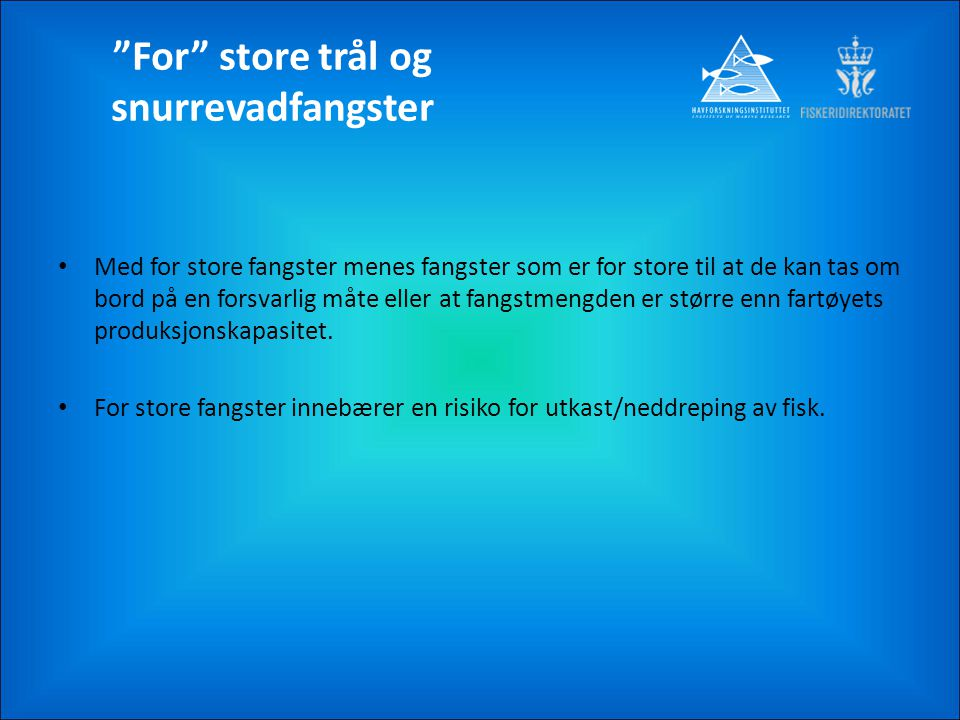 For store trål og snurrevadfangster