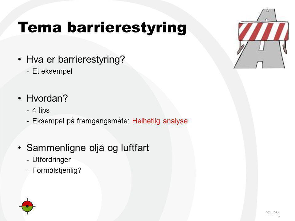 Tema barrierestyring Hva er barrierestyring Hvordan
