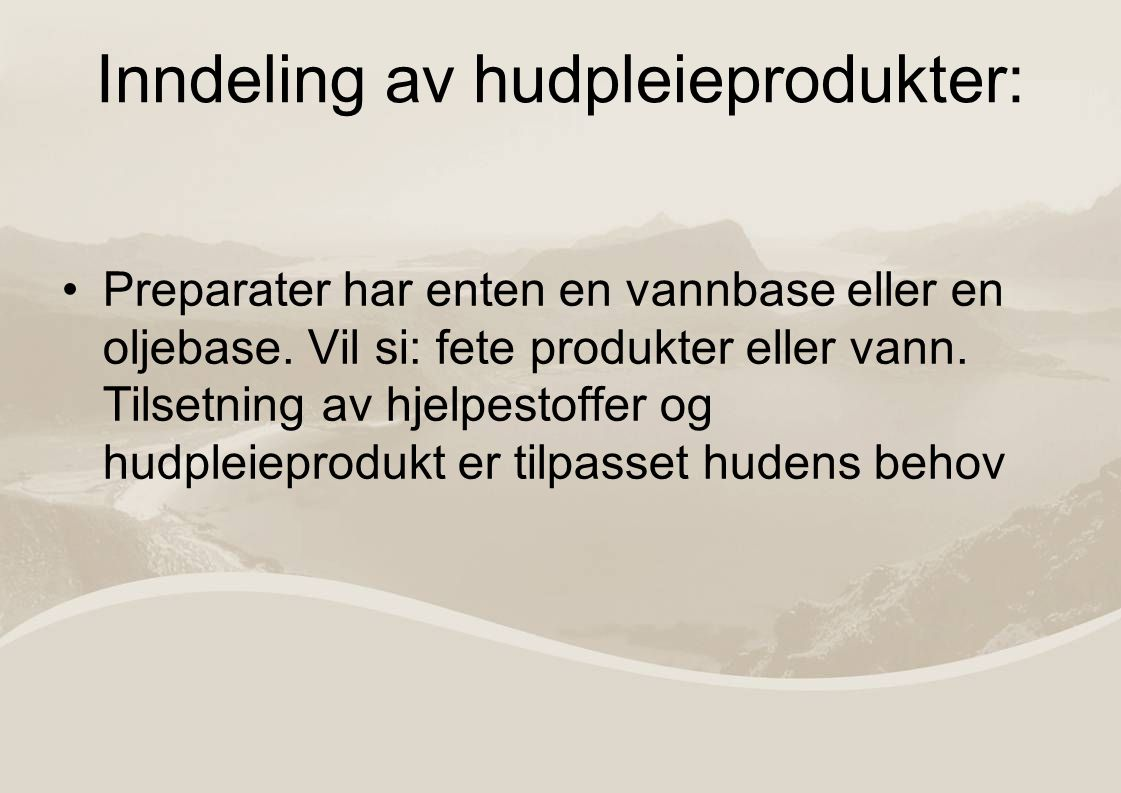 Inndeling av hudpleieprodukter: