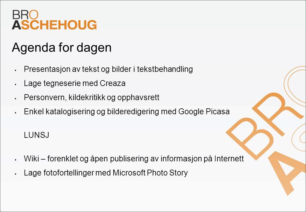 Agenda for dagen Presentasjon av tekst og bilder i tekstbehandling