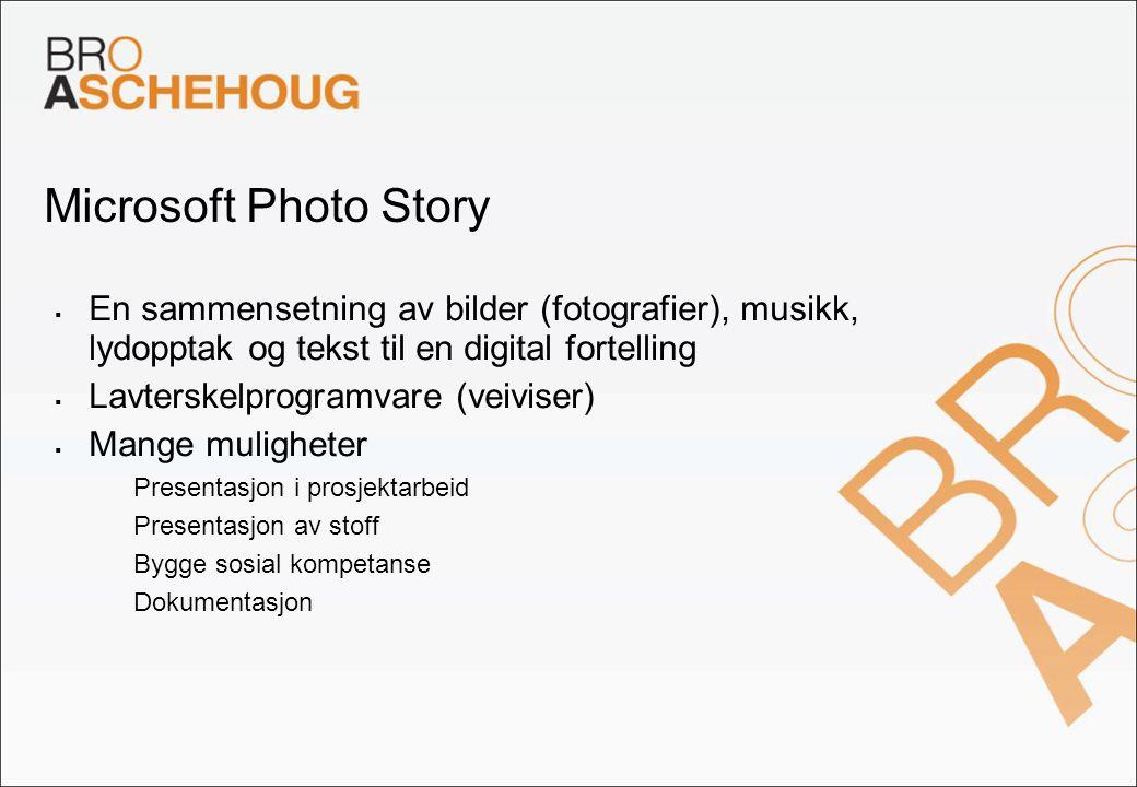 Microsoft Photo Story En sammensetning av bilder (fotografier), musikk, lydopptak og tekst til en digital fortelling.
