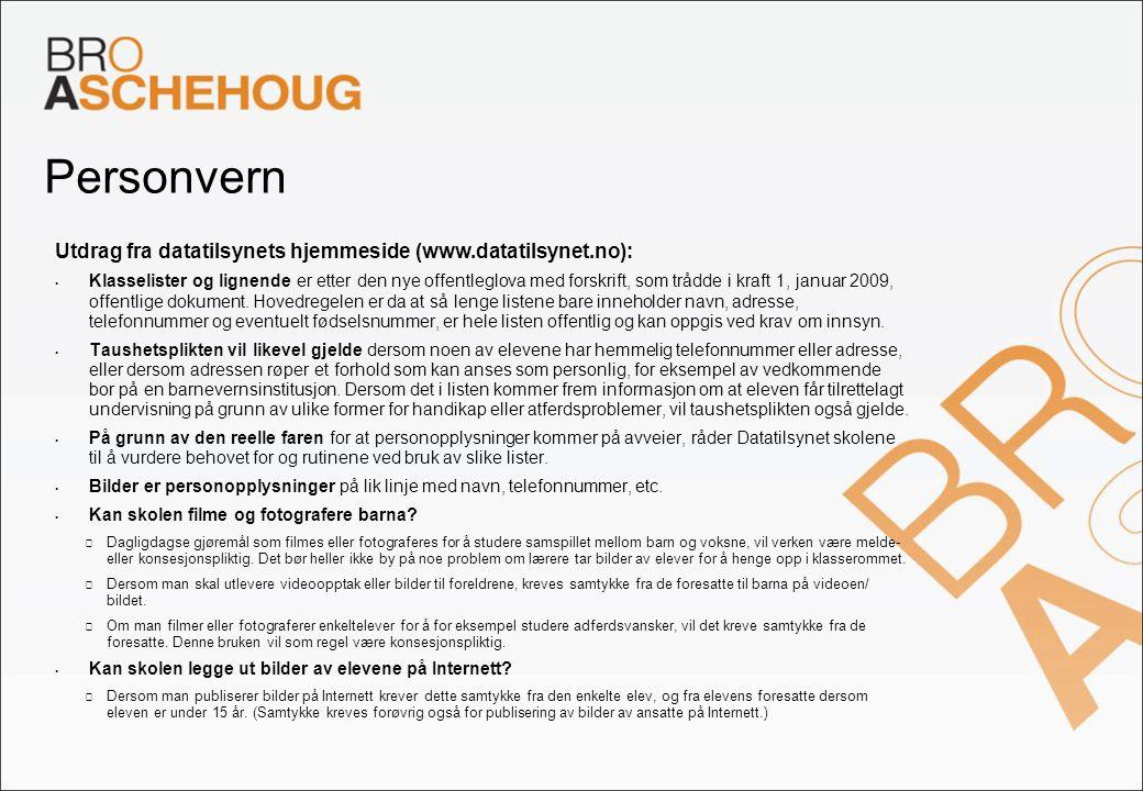 Personvern Utdrag fra datatilsynets hjemmeside (www.datatilsynet.no):