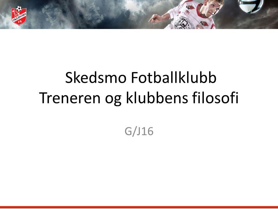Skedsmo Fotballklubb Treneren og klubbens filosofi