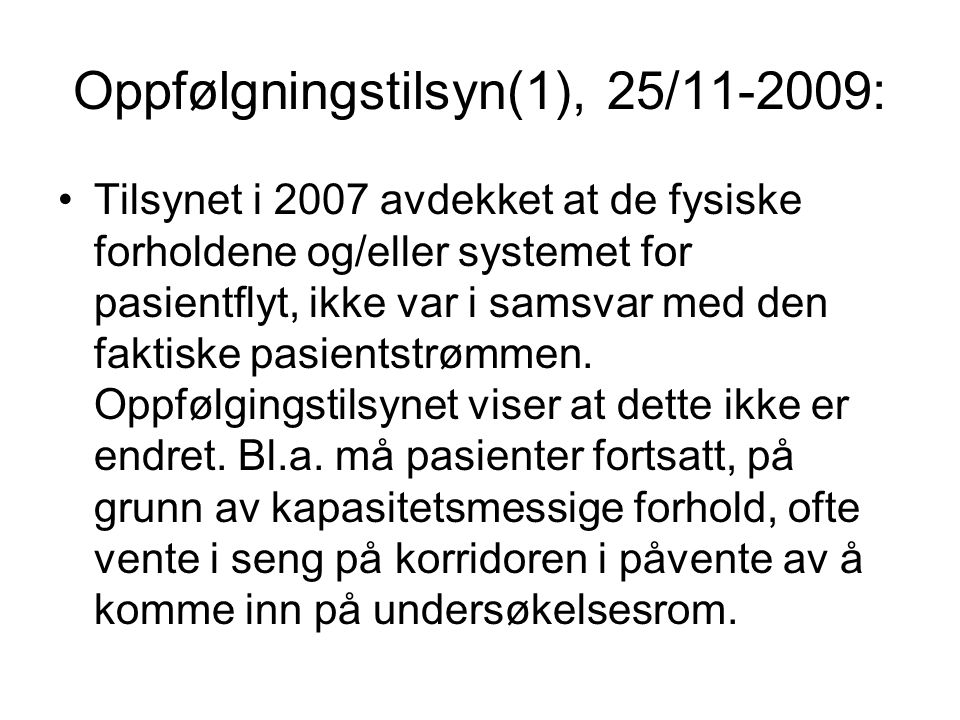 Oppfølgningstilsyn(1), 25/11-2009: