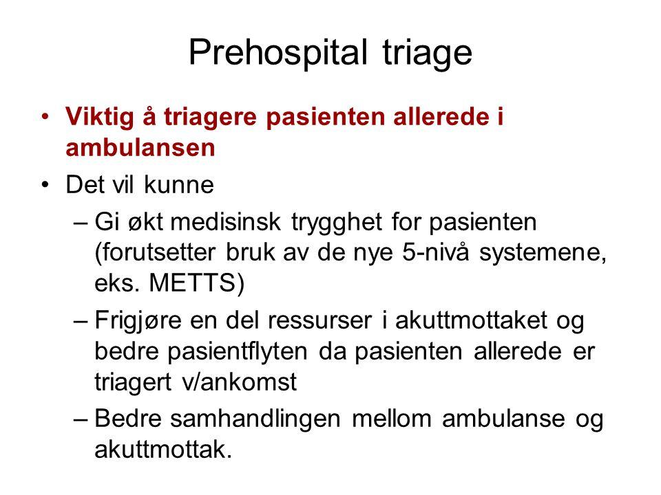 Prehospital triage Viktig å triagere pasienten allerede i ambulansen