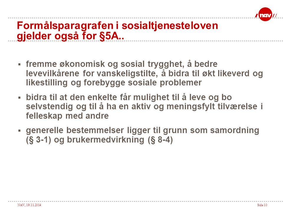 Formålsparagrafen i sosialtjenesteloven gjelder også for §5A..