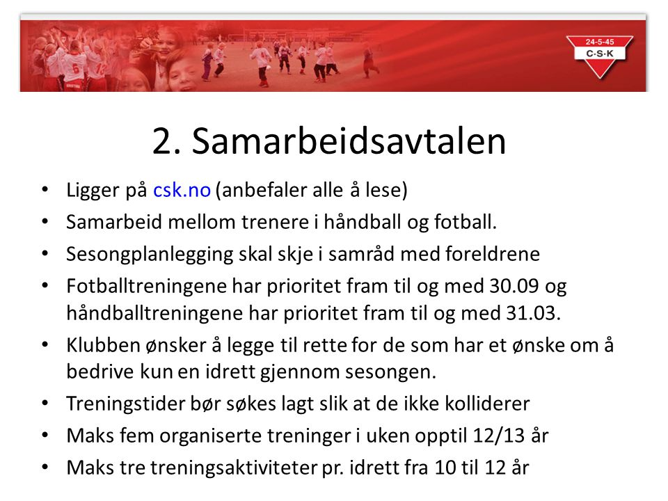 2. Samarbeidsavtalen Ligger på csk.no (anbefaler alle å lese)